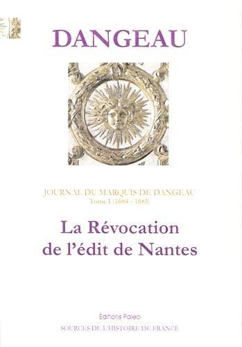 Journal : Tome 1, La révocation de l'édit de Nantes (1684-1685)