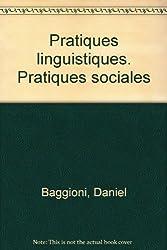 Pratiques linguistiques. Pratiques sociales
