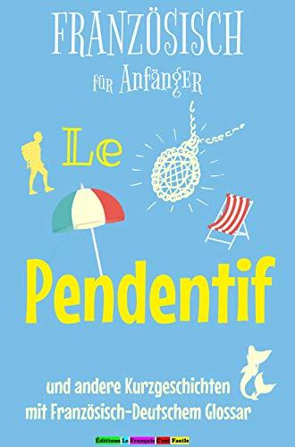 Französisch Für Anfänger Le Pendentif Und Andere Kurzgeschichten