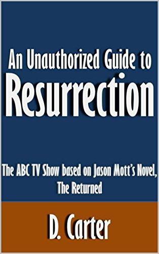 An Unauthorized Guide To Resurrection The ABC TV Show Based On Jason Motts Novel