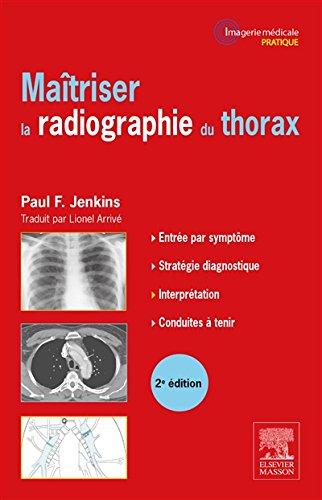 Maîtriser la radiographie du thorax par Paul F. Jenkins