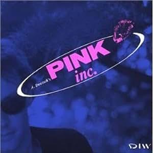 [ CD ] A. Deutsch 's Pink Inc.: Pink Inc.