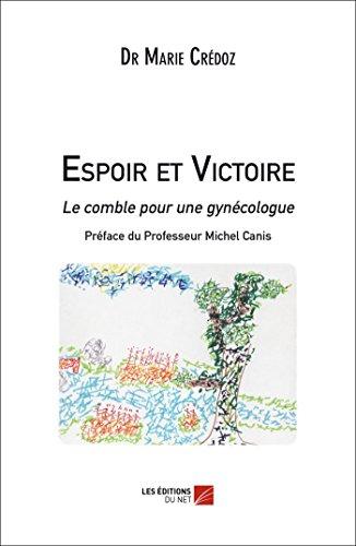 Espoir et Victoire: Le comble pour une gynécologue