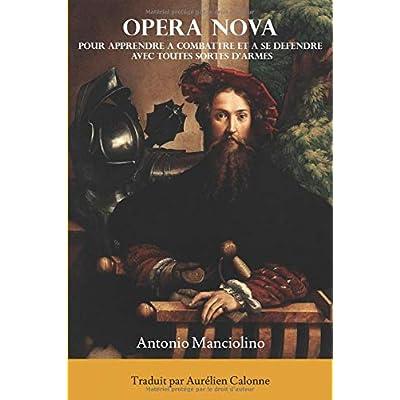Opera Nova: Pour apprendre à combattre et à se défendre avec toutes sortes d'armes