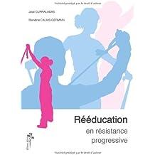 Rééducation en résistance progressive