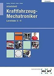 Arbeitsheft für Kraftfahrzeug-Mechatroniker Lernfelder 5 - 8  Lösungen