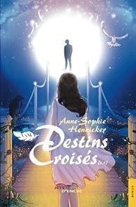 Destins croisés par Anne-Sophie Hennicker