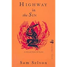 [Highway in the Sun and Other Plays] (By: Samuel Selvon) [published: July, 2008]