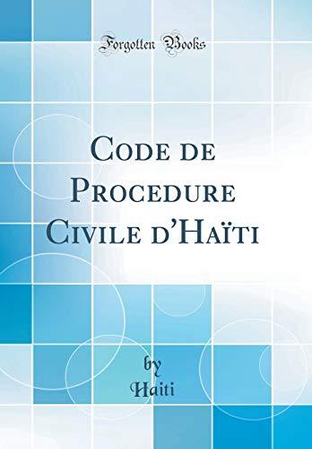 Code de Procedure Civile d'Haïti (Classic Reprint) par Haiti Haiti