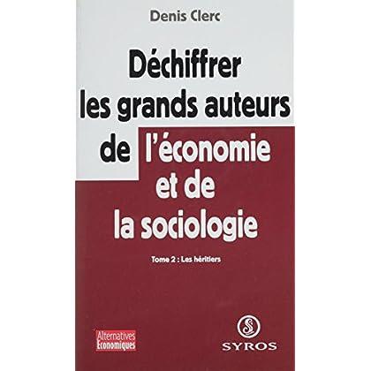 Déchiffrer les grands auteurs de l'économie et de la sociologie (2): Les héritiers (Alternatives économiques)