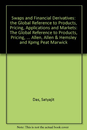 swaps-and-financial-derivatives-the-global-reference-to-products-pricing-applications-and-markets-th