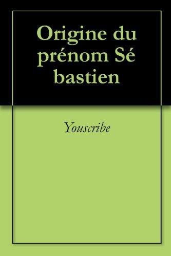 Origine du prénom Sébastien (Oeuvres courtes)
