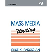 Mass Media Writing (Routledge Communication Series)