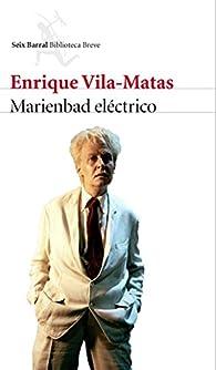 Marienbad eléctrico par Enrique Vila Matas