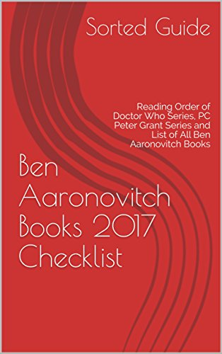Ben Aaronovitch Books 2017 Checklist: Reading Order of Doctor Who Series, PC Peter Grant Series and List of All Ben Aaronovitch Books