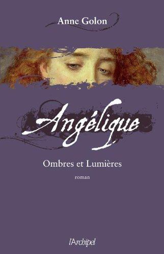 Angélique : roman (5) : Ombres et lumières : roman