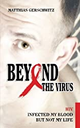 Beyond the Virus: HIV infected my blood but not my life