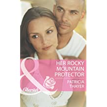 Her Rocky Mountain Protector (Mills & Boon Cherish) (Rocky Mountain Brides, Book 5)