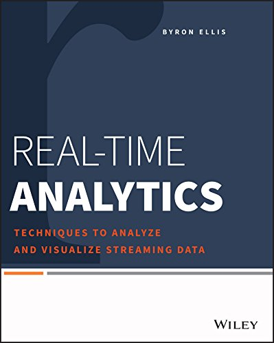Real-Time Analytics: Techniques to Analyze and Visualize Streaming Data (English Edition) par Byron Ellis