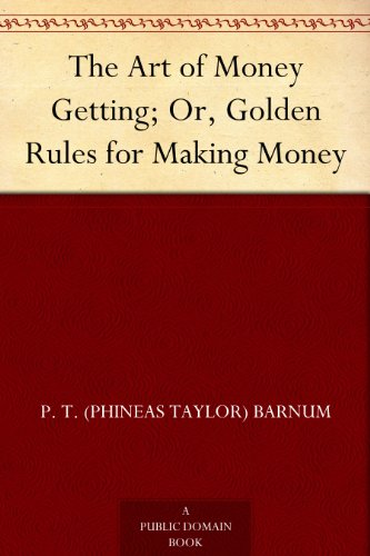 free kindle book The Art of Money Getting; Or, Golden Rules for Making Money
