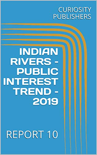 INDIAN RIVERS - PUBLIC INTEREST TREND - 2019 : REPORT 10 (English Edition)