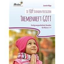 10 top Stunden Religion: Themenheft Gott (CD-ROM): Grundschule, Religion, Ethik, Klasse 3-4