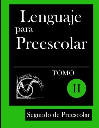 Lenguaje para Preescolar - Segundo de Preescolar - Tomo II: Volume 2 (Lenguaje para 2º de Preescolar)