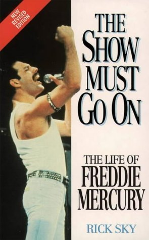 Freddie Mercury: The Show Must Go On: Life of Freddie Mercury