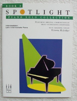 Spotlight: Piano Solo Collection Book 3 for Intermediate/Late Intermediate Piano by Various (2000-08-02)