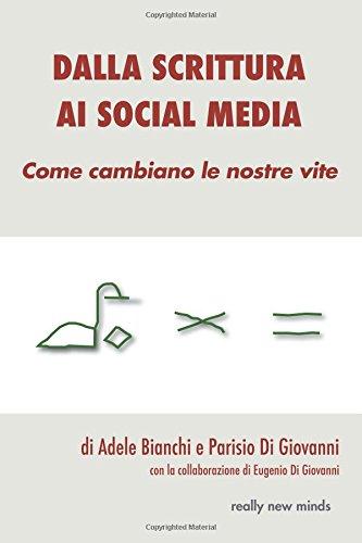 Dalla Scrittura Ai Social Media: Come Cambiano Le Nostre Vite: Volume 1