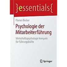 Psychologie der Mitarbeiterführung (essentials)
