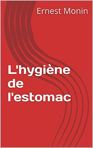 L'hygiène de l'estomac par Ernest Monin