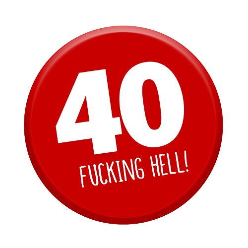 40th Birthday Badge Age 40 Today 58mm Pin Button Funny Novelty Gift Him & Her