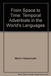 From Space to Time: Temporal Adverbials in the World's Languages