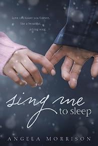 Sing Me to Sleep by Angela Morrison par Angela Morrison