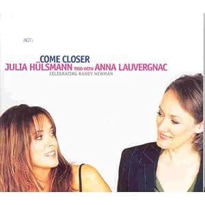 Come Closer (Celebrating Randy Newman)