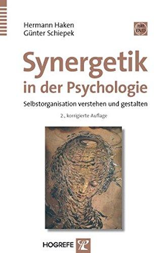 Synergetik in der Psychologie: Selbstorganisation verstehen und gestalten