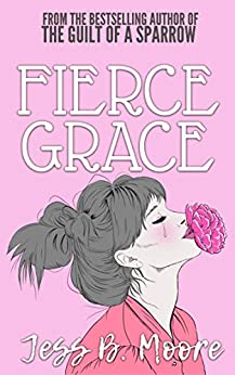 Fierce Grace by [Moore, Jess B.]