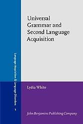 Universal Grammar and Second Language Acquisition (Language Acquisition and Language Disorders)