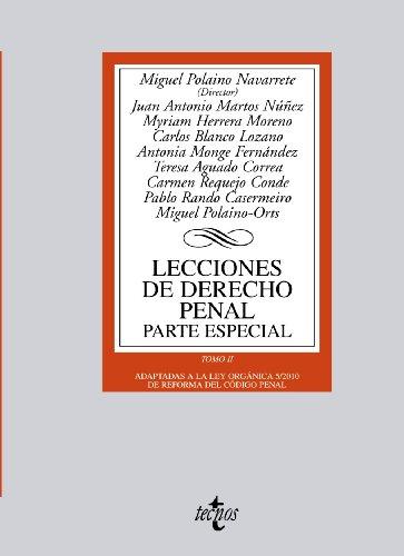Lecciones de Derecho penal. Parte especial: Tomo II Adaptada a la Ley Orgánica 5/2010 de Reforma del Código Penal (Derecho - Biblioteca Universitaria De Editorial Tecnos)