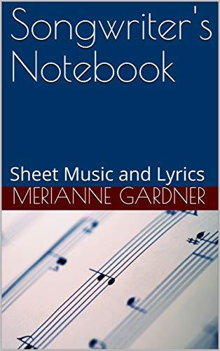 Songwriter's Notebook: Sheet Music and Lyrics (English Edition)