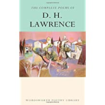 The Complete Poems of D.H. Lawrence (Wordsworth Poetry Library)