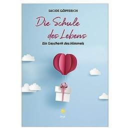 Die Schule des Lebens: Ein Geschenk des Himmels