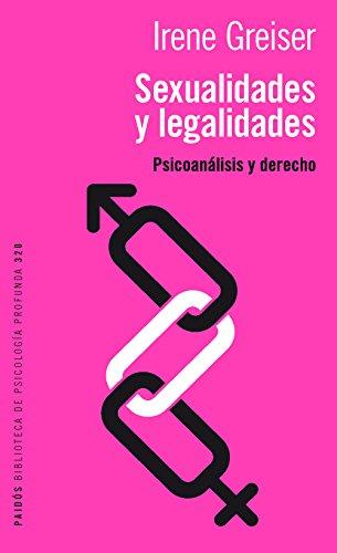 Sexualidades y legalidades: Psicoanálisis y derecho por Irene Greiser