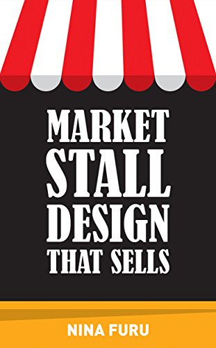 That Sells: Get more sales at craft fairs, farmer's markets etc. (English Edition) ()