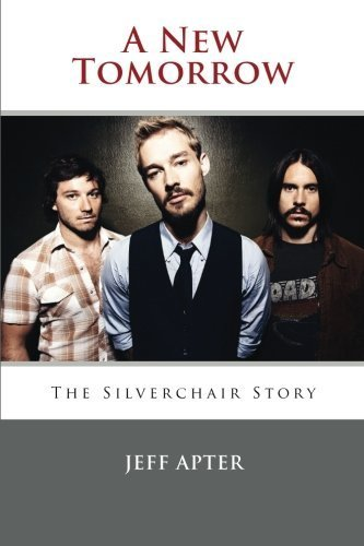 A New Tomorrow: The Silverchair Story by Jeff Apter (2014-03-16)