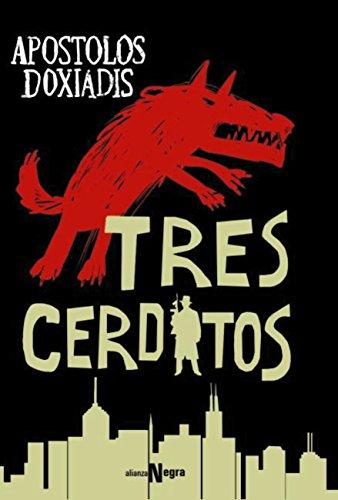 Tres cerditos (Alianza Literaria (Al) - Alianza Negra) por Apostolos Doxiadis
