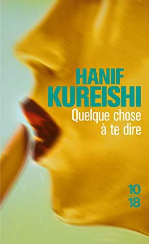 Quelque chose à te dire par Hanif KUREISHI