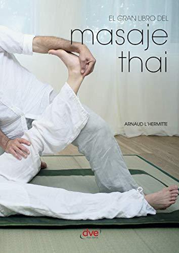 El gran libro del masaje thai por Arnaud L'Hermitte