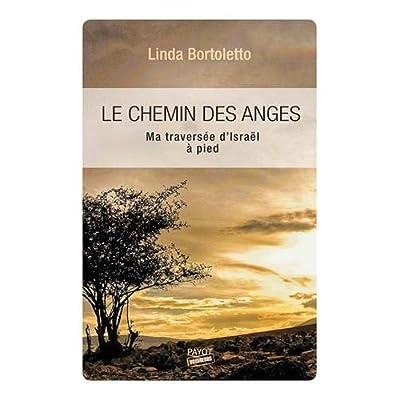 Le chemin des anges : Ma traversée d'Israël à pied